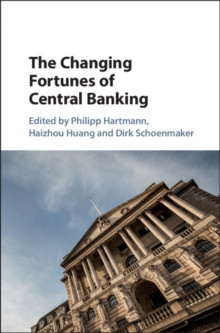 The Changing Fortunes of Central Banking, Hardback Book
