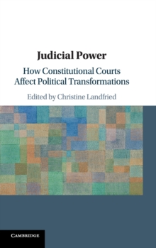 Judicial Power : How Constitutional Courts Affect Political Transformations, Hardback Book