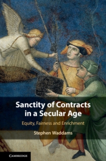 Sanctity of Contracts in a Secular Age : Equity, Fairness and Enrichment, Hardback Book
