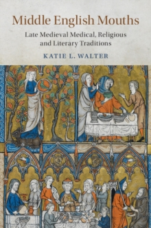 Middle English Mouths : Late Medieval Medical, Religious and Literary Traditions, Hardback Book