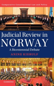 Comparative Constitutional Law and Policy : Judicial Review in Norway  : A Bicentennial Debate, Hardback Book