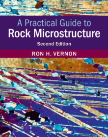 A Practical Guide to Rock Microstructure, Hardback Book