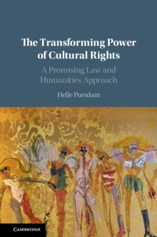 The Transforming Power of Cultural Rights : A Promising Law and Humanities Approach, Hardback Book