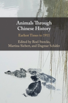 Animals through Chinese History : Earliest Times to 1911, Hardback Book