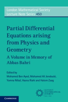 London Mathematical Society Lecture Note Series : Partial Differential Equations arising from Physics and Geometry Series Number 450, Paperback / softback Book