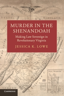 Murder in the Shenandoah : Making Law Sovereign in Revolutionary Virginia, Paperback / softback Book