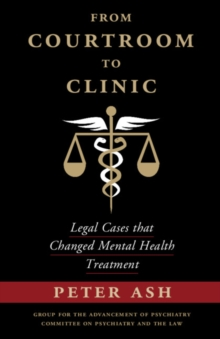 From Courtroom to Clinic : Legal Cases that Changed Mental Health Treatment, Paperback / softback Book