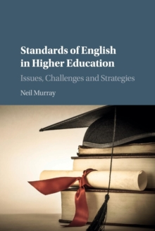 Standards of English in Higher Education : Issues, Challenges and Strategies, Paperback / softback Book