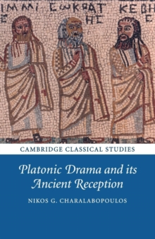 Platonic Drama and its Ancient Reception, Paperback / softback Book