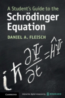 A Student's Guide to the Schroedinger Equation, Paperback / softback Book