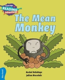Cambridge Reading Adventures : The Mean Monkey Blue Band, Paperback / softback Book