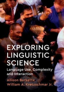 Exploring Linguistic Science : Language Use, Complexity, and Interaction, Paperback / softback Book