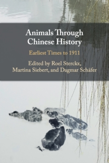 Animals through Chinese History : Earliest Times to 1911, Paperback / softback Book