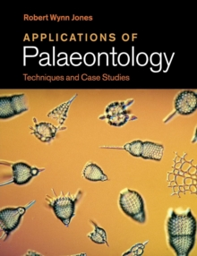 Applications of Palaeontology : Techniques and Case Studies, Paperback Book