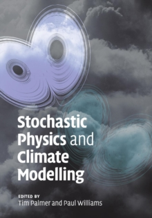 Stochastic Physics and Climate Modelling, Paperback / softback Book