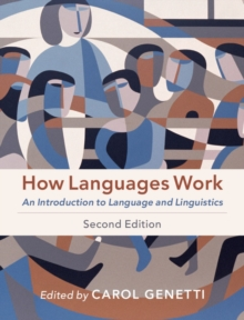 How Languages Work : An Introduction to Language and Linguistics, Paperback / softback Book