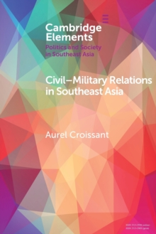 Civil-Military Relations in Southeast Asia, Paperback / softback Book