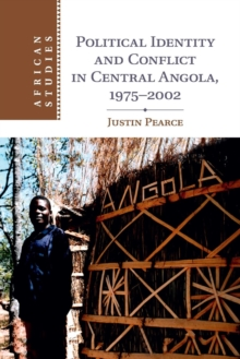 African Studies : Political Identity and Conflict in Central Angola, 1975-2002 Series Number 134, Paperback / softback Book