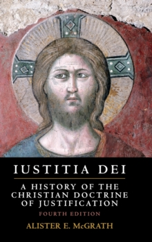 Iustitia Dei : A History of the Christian Doctrine of Justification, Hardback Book