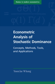 Econometric Analysis of Stochastic Dominance : Concepts, Methods, Tools, and Applications, Hardback Book