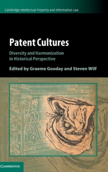 Patent Cultures : Diversity and Harmonization in Historical Perspective, Hardback Book