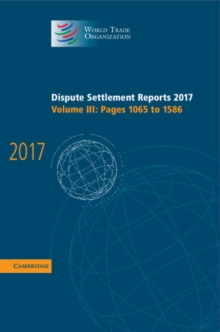 Dispute Settlement Reports 2017: Volume 3, Pages 1065 to 1586, Hardback Book