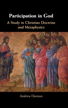 Participation in God : A Study in Christian Doctrine and Metaphysics, Hardback Book