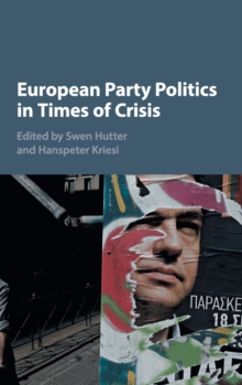 European Party Politics in Times of Crisis, Hardback Book