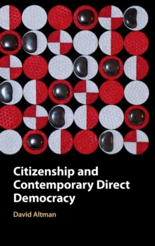 Citizenship and Contemporary Direct Democracy, Hardback Book