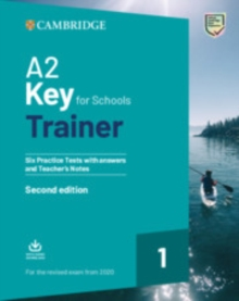 A2 Key for Schools Trainer 1 for the Revised Exam from 2020 Six Practice Tests with Answers and Teacher's Notes with Downloadable Audio, Mixed media product Book