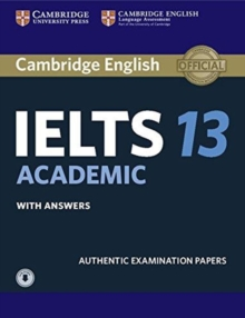 IELTS Practice Tests : Cambridge IELTS 13 Academic Student's Book with Answers with Audio: Authentic Examination Papers, Mixed media product Book