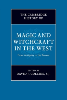 The Cambridge History of Magic and Witchcraft in the West : From Antiquity to the Present, Paperback / softback Book