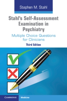 Stahl's Self-Assessment Examination in Psychiatry : Multiple Choice Questions for Clinicians, Paperback / softback Book