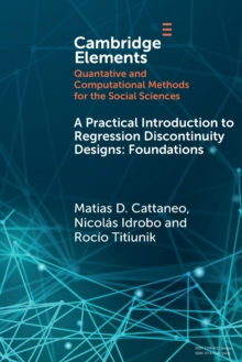 A Practical Introduction to Regression Discontinuity Designs : Foundations, Paperback / softback Book