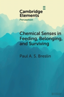 Chemical Senses in Feeding, Belonging, and Surviving : Or, Are You Going to Eat That?, Paperback / softback Book