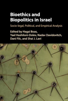 Bioethics and Biopolitics in Israel : Socio-legal, Political, and Empirical Analysis, Paperback / softback Book