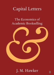 Capital Letters : The Economics of Academic Bookselling, Paperback / softback Book