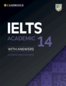 IELTS 14 Academic Student's Book with Answers without Audio : Authentic Practice Tests, Paperback / softback Book