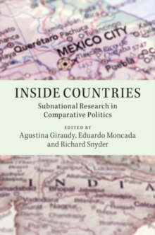 Inside Countries : Subnational Research in Comparative Politics, Paperback / softback Book