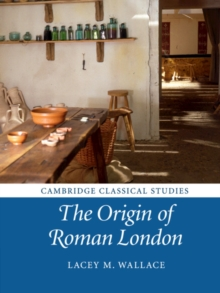 The Origin of Roman London, Paperback / softback Book