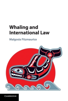 Whaling and International Law, Paperback / softback Book