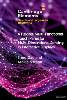 A Flexible Multi-Functional Touch Panel for Multi-Dimensional Sensing in Interactive Displays, Paperback / softback Book