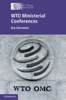 WTO Ministerial Conferences : Key Outcomes, Paperback / softback Book