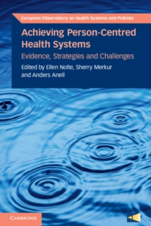 Achieving Person-Centred Health Systems : Evidence, Strategies and Challenges, Paperback / softback Book