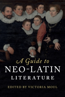 A Guide to Neo-Latin Literature, Paperback / softback Book