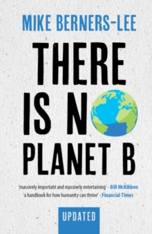 There Is No Planet B : A Handbook for the Make or Break Years - Updated Edition, Paperback / softback Book