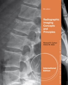 Radiographic Imaging Concepts and Principles, International Edition, Paperback / softback Book