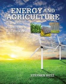 Energy and Agriculture : Science, Environment, and Solutions, Hardback Book