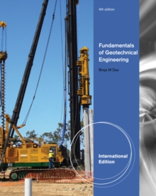 Fundamentals of Geotechnical Engineering, International Edition, Paperback Book