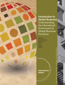 Introduction to Global Business : Understanding the International Environment & Global Business Functions, International Edition, Paperback Book